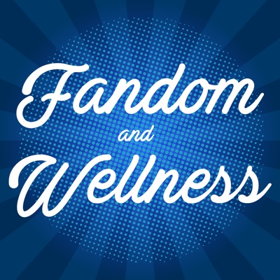 Fandom and Wellness