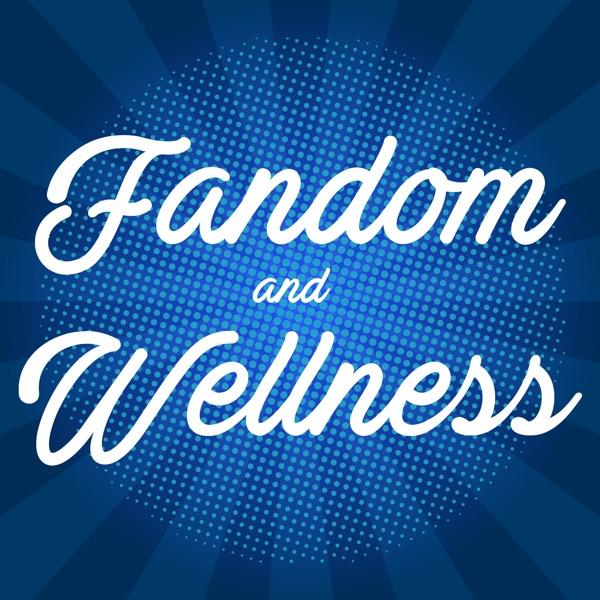 Fandom and Wellness