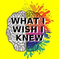 What I wish I knew podcast
