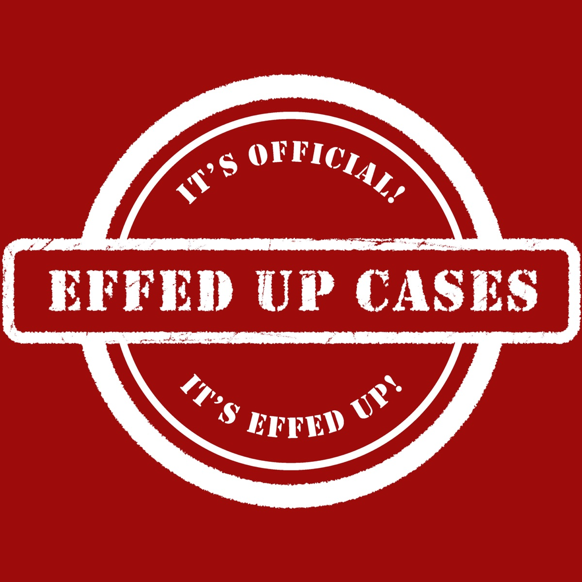 Effed Up Cases