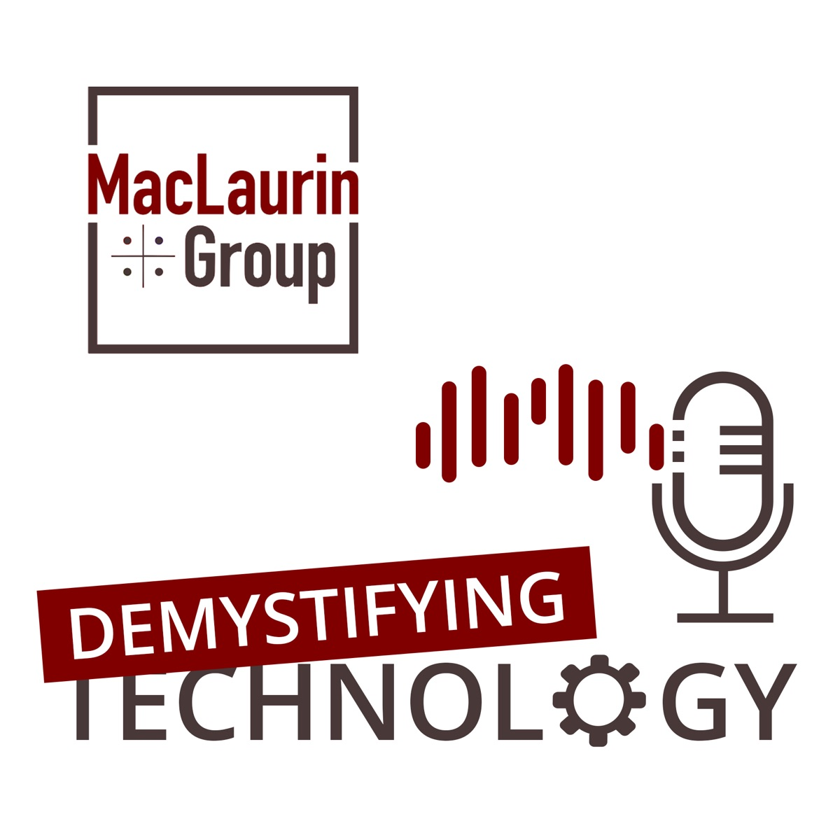 Demystifying Technology by the MacLaurin Group