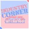 Industry Corner at Overly Animated