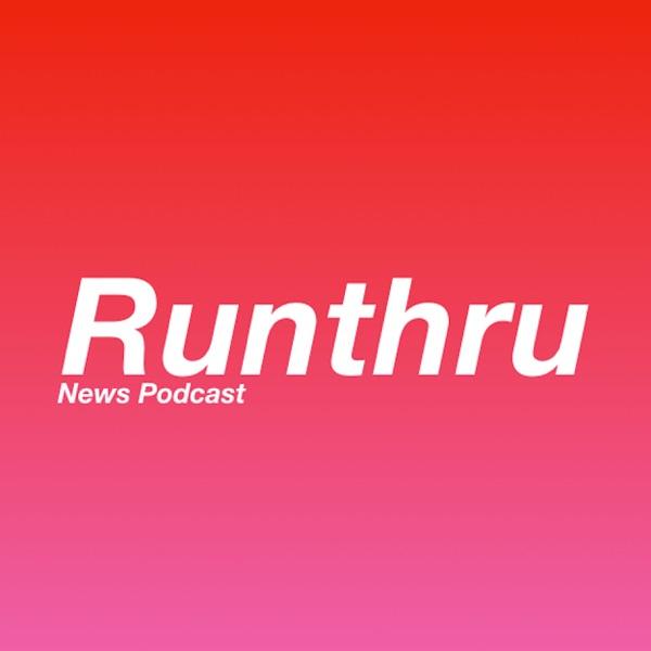 Runthru News Podcast