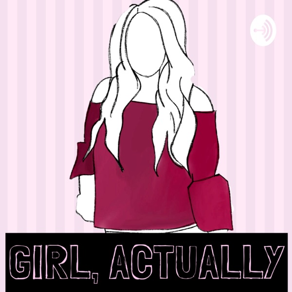 Girl, Actually Podcast | Friendship | Life Lessons | LOA | Costco Memberships| Happiness | Passion |
