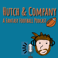 Hutch & Company Fantasy Football Podcast podcast