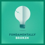 Image of Fundamentally Broken podcast