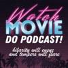 Watch Movie Do Podcast! artwork
