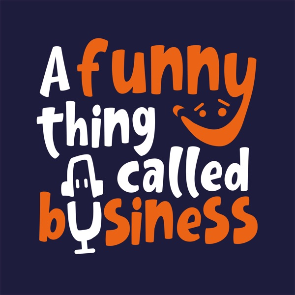 A Funny Thing Called Business