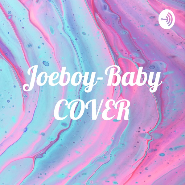 Joeboy-Baby COVER