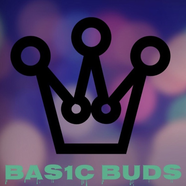 Basic Buds Podcast