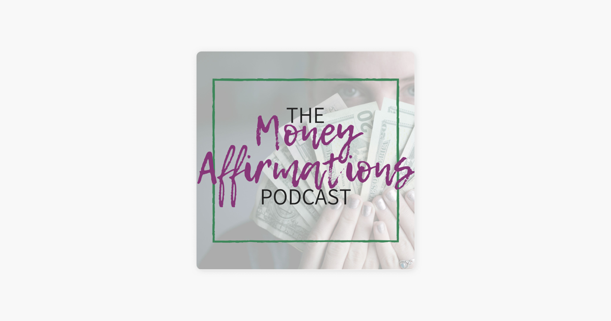 The Money Affirmations Podcast on Apple Podcasts