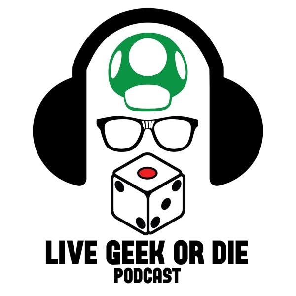 Live Geek or Die