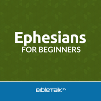 Ephesians for Beginners podcast