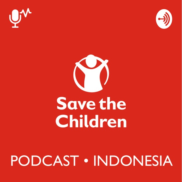 Podcast Save the Children Indonesia