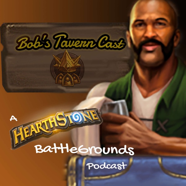 Bob's TavernCast - A Hearthstone Battlegrounds Podcast