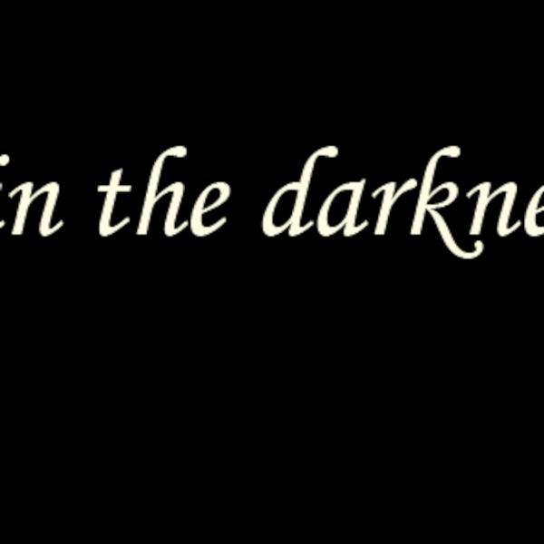 Light in the darkenss