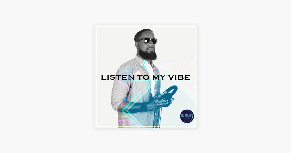 DJ Enjay : Listen To My Vibe on Apple Podcasts