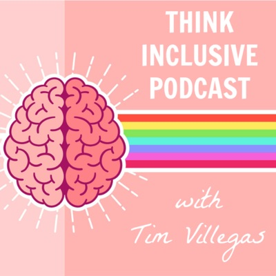 Think Inclusive Podcast