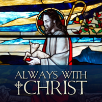 Always with Christ podcast