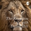 The Kingdom Life with David Hill