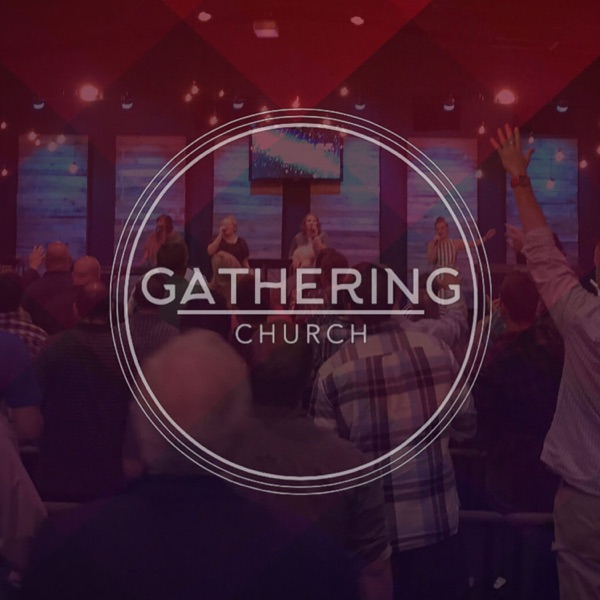 Gathering Church Podcast / Pastor Allen Bailey