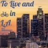 To Live and Bike in LA artwork