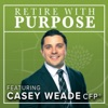 Retire With Purpose - The Retirement Podcast artwork
