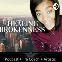 Healing Brokenness Podcast podcast