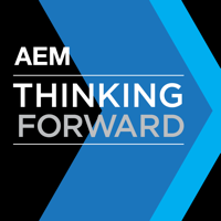 AEM Thinking Forward Podcast—Advancing the Equipment Manufacturing Industry podcast