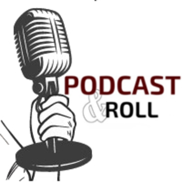Podcast&Roll