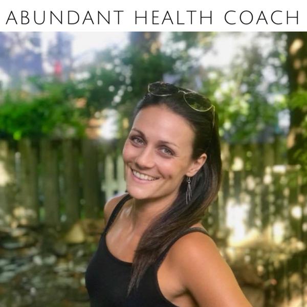 Abundant Health Coach With Stephanie McWilliams