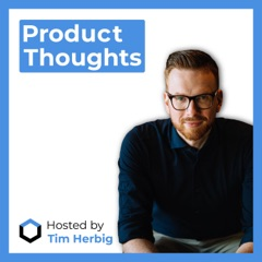 The Product Thoughts Podcast - Proven Product Management Strategies & Tactics