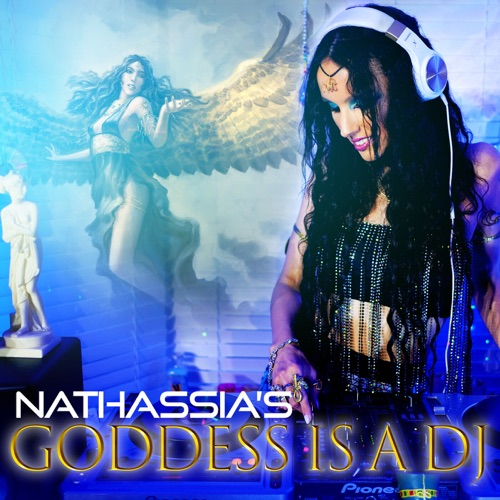 NATHASSIA'S Goddess Is A DJ Image
