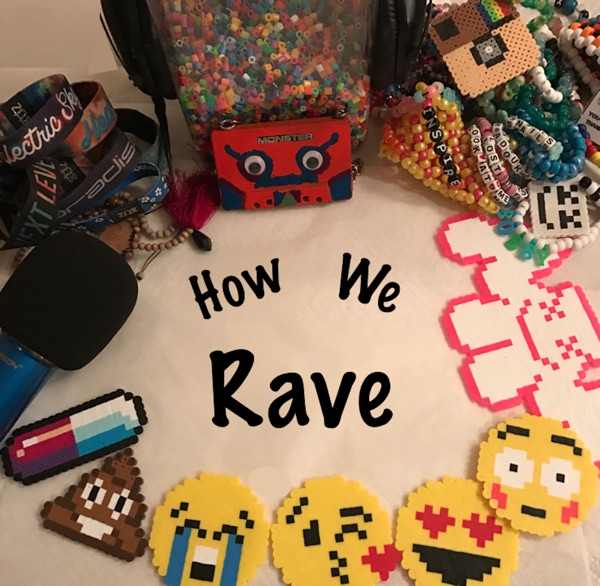 How We Rave Podcast: A Home for Ravers