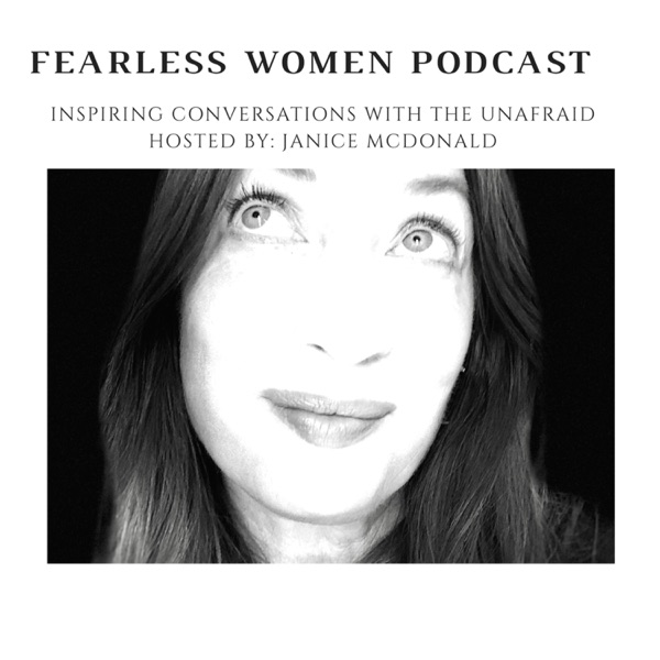 Fearless Women Podcast. By Janice McDonald