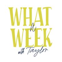 @TayxTalk Presents: What A Week podcast