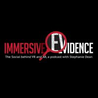 Immersive Evidence podcast