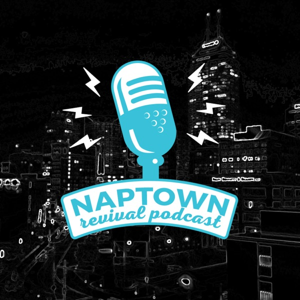 Naptown Revival Podcast