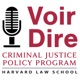 Voir Dire: Conversations from the Harvard Kennedy School Program in Criminal Justice Policy and Management