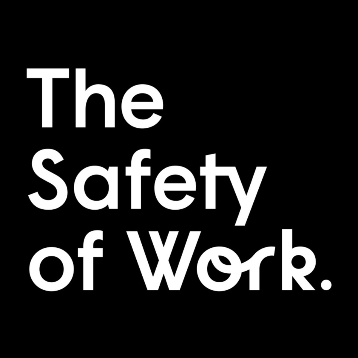 The Safety of Work