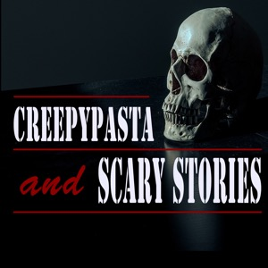 Creepypasta and True Scary Stories