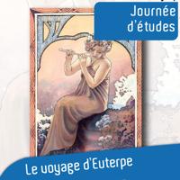 4e Journée d'étude doctorale LE VOYAGE D'EUTERPE podcast