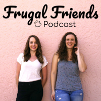 Frugal Friends Podcast podcast