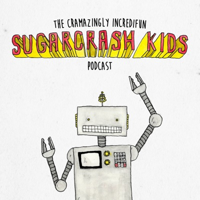 The Cramazingly Incredifun Sugarcrash Kids Podcast:Sugarcrash Kids