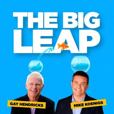 The Big Leap:Gay Hendricks & Mike Koenigs