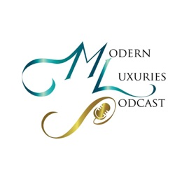 Modern Luxuries Podcast