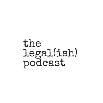 The Legal(ish) Podcast