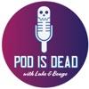 Pod is Dead artwork