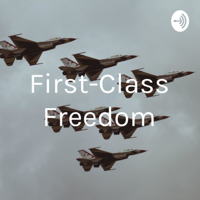 First-Class Freedom podcast