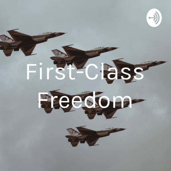 First-Class Freedom